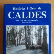 Libros de segunda mano: HISTÒRIES I GENT DE CALDES CENT ANYS DE FOTOGRAFÍES I ANECDOTARI HISTÒRIC RESIDÈNCIA SANTA SUSAGNA. Lote 170121214