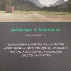 Libros de segunda mano: PAISAJE E HISTORIA - JAVIER MADERUELO. Lote 170343200