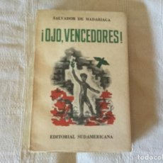 Libros de segunda mano: ¡OJO, VENCEDORES! DE SALVADOR DE MADARIAGA. EDITORIAL SUDAMERICANA BUENOS AIRES 1945. Lote 170930335