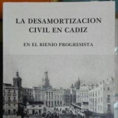 Libros de segunda mano: ALBERTO RAMOS SANTANA. LA DESAMORTIZACIÓN CIVIL EN CÁDIZ EN EL BIENIO PROGRESISTA. 1982. Lote 171046877