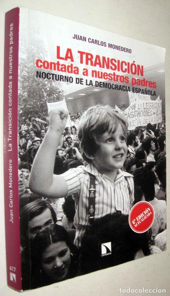 LA TRANSICION CONTADA A NUESTROS PADRES - JUAN CARLOS MONEDERO (Libros de Segunda Mano - Historia Moderna)