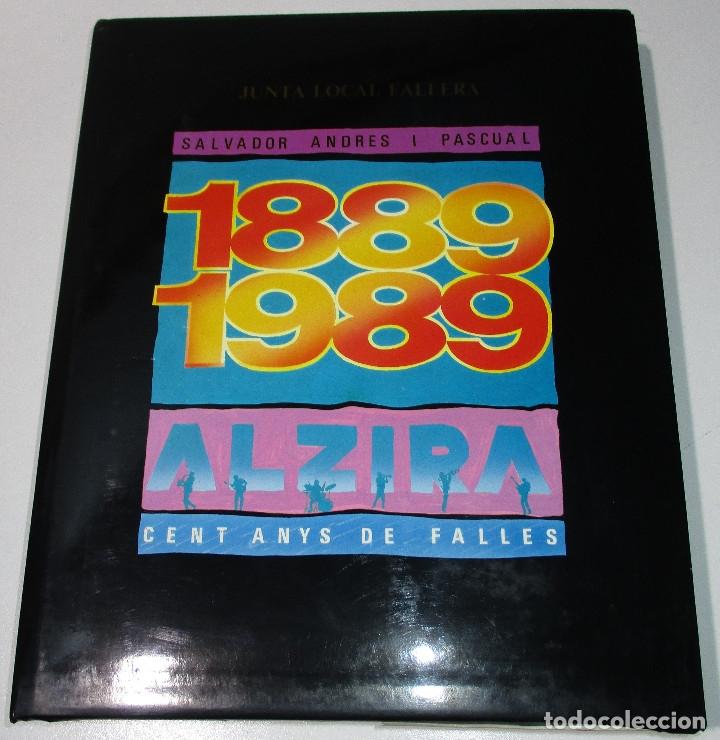 LIBRO FALLAS ALCIRA ALZIRA CENT ANYS DE FALLES 1889-1989 SALVADOR ANDRES I PASCUAL (Libros de Segunda Mano - Historia Moderna)