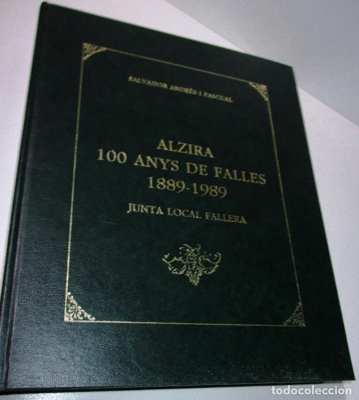 Libros de segunda mano: libro fallas Alcira ALZIRA CENT ANYS DE FALLES 1889-1989 SALVADOR ANDRES I PASCUAL - Foto 3 - 171272344