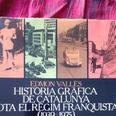 Libros de segunda mano: HISTÒRIA GRÀFICA DE CATALUNYA SOTA EL RÈGIM FRANQUISTA. 1939-1975.. Lote 171377704