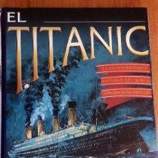 Libros de segunda mano: EL TITANIC - GEOFF TIBBALLS - LA EXTRAORDINARIA HISTORIA DEL BARCO A PRUEBA DE NAUFRAGIOS. Lote 171434658