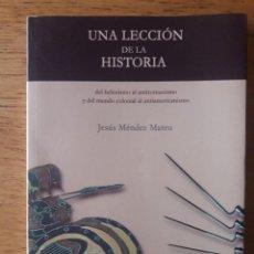Libros de segunda mano: UNA LECCIÓN DE LA HISTORIA DEL HELENISMO AL ANTIROMANISMO Y DEL MUNDO COLONIAL AL ANTIAMERICANISMO /. Lote 171473133