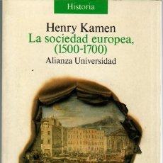 Libros de segunda mano: LA SOCIEDAD EUROPEA (1500-1700) / HENRY KAMEN. Lote 171478120