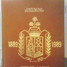Libros de segunda mano: JOSEP Mª SEGÚ ROYA I JOAN SANTAEÙLARIA PUYOL - CENT ANYS DE LA SALLE BONANOVA 1889-1989 (CATALÁN). Lote 149846190