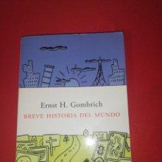 Libros de segunda mano: BREVE HISTORIA DEL MUNDO, ERNST H. GOMBRICH. Lote 171546948