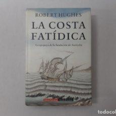 Libros de segunda mano: LA COSTA FATICA POR ROBERT HUGHES (2002) - HUGHES, ROBERT. Lote 171555353
