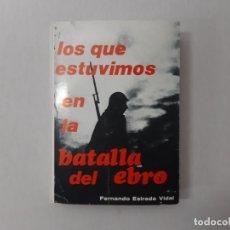 Libros de segunda mano: LOS QUE ESTUVIMOS EN LA BATALLA DEL EBRO POR FERNANDO ESTRADA VIDAL (1973) - ESTRADA VIDAL, FERNANDO. Lote 171555453