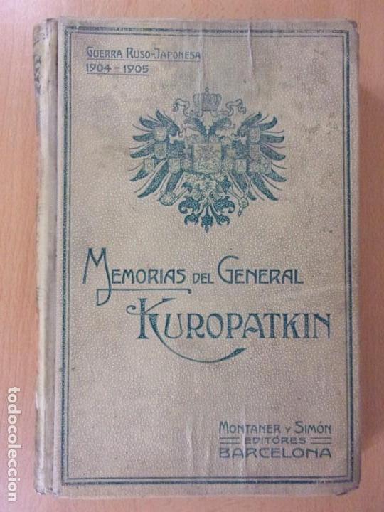 MEMORIAS DEL GENERAL KUROPATKIN. GUERRA RUSO-JAPONESA 1904-1905 / MONTANER Y SIMÓN. 1909. (Libros de Segunda Mano - Historia Moderna)