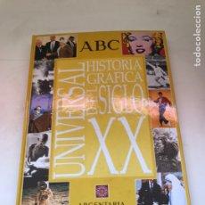 Libros de segunda mano: HISTORIA GRÁFICA UNIVERSAL DEL SIGLO XX. ABC. Lote 172072957