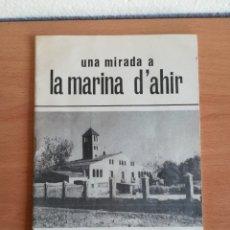 Libros de segunda mano: UNA MIRADA A LA MARINA D'AHIR LES NOSTRES MASIES L'HOSPITALET DE LLOBREGAT - MAS MASIA MASOVER. Lote 172110940