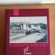 Libros de segunda mano: CIMENTS MOLINS 75 ANYS D'HISTÒRIA - PALLEJÀ BAIX LLOBREGAT - CEMENTOS. Lote 172113688