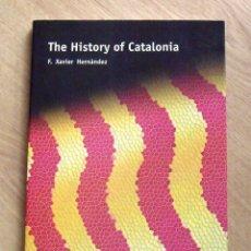 Libros de segunda mano: THE HISTORY OF CATALONIA. F. XAVIER HERNÁNDEZ. RAFAEL DALMAU, EDITOR. 2007. EN INGLÉS. BUEN ESTADO. . Lote 172245250