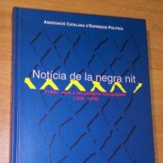 Libros de segunda mano: NOTÍCIA DE LA NEGRA NIT. VIDES I VEUS A LES PRESONS FRANQUISTES (1939-1959). Lote 172118465