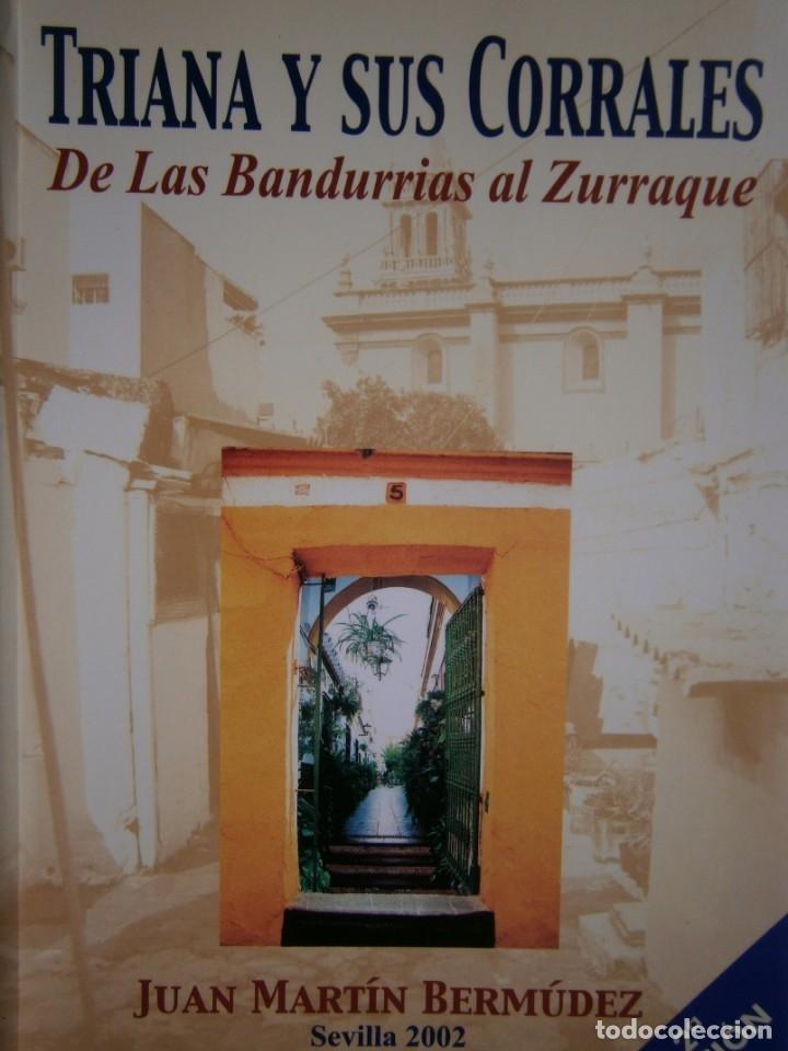 TRIANA Y SUS CORRALES DE LAS BANDURRIAS AL ZURRAQUE JUAN MARTIN BERMUDEZ 2002 (Libros de Segunda Mano - Historia Moderna)