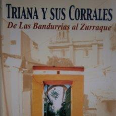 Libros de segunda mano: TRIANA Y SUS CORRALES DE LAS BANDURRIAS AL ZURRAQUE JUAN MARTIN BERMUDEZ 2002. Lote 172374103