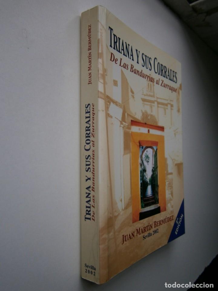 Libros de segunda mano: TRIANA Y SUS CORRALES DE LAS BANDURRIAS AL ZURRAQUE Juan Martin Bermudez 2002 - Foto 3 - 172374103