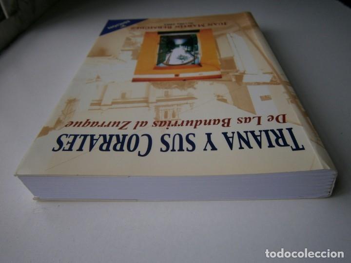 Libros de segunda mano: TRIANA Y SUS CORRALES DE LAS BANDURRIAS AL ZURRAQUE Juan Martin Bermudez 2002 - Foto 7 - 172374103
