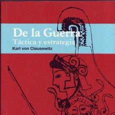 Libros de segunda mano: DE LA GUERRA , TÁCTICA Y ESTRATEGIA. KARL VON CLAUSEWITZ. ED. IDEA BOOKS, 2006.. Lote 172403953