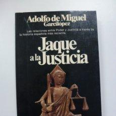 Libros de segunda mano: JAQUE A LA JUSTICIA. ADOLFO DE MIGUEL GARCILÓPEZ. . Lote 172612204