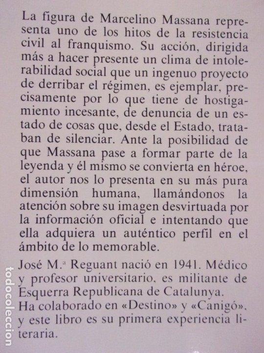 Libros de segunda mano: MARCELINO MASSANA ¿TERRORISMO O RESISTENCIA? / JOSÉ Mª REGUANT / 1979. DOPESA - Foto 3 - 172716204