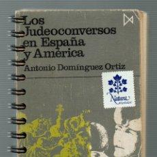 Livros em segunda mão: LOS JUDEOCONVERSOS EN ESPAÑA Y AMÉRICA / ANTONIO DOMÍNGUEZ ORTIZ / . Lote 172788085
