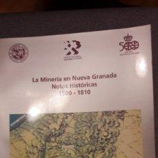 Libros de segunda mano: LA MINERÍA EN NUEVA GRANADA. NOTAS HISTÓRICAS (IBEROAMÉRICA, COLOMBIA, AMÉRICA LATINA). Lote 172937048