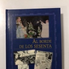 Libros de segunda mano: AL BORDE DE LOS SESENTA. CAMILO OLIVARES. SEVILLA, 2010. PAGINAS: 287. Lote 173045892