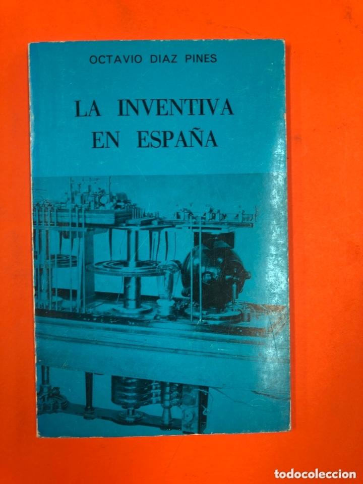 LA INVENTIVA EN ESPAÑA - OCTAVIO DIAZ PINES Y F. PACHECO - 1974 (Libros de Segunda Mano - Historia Moderna)