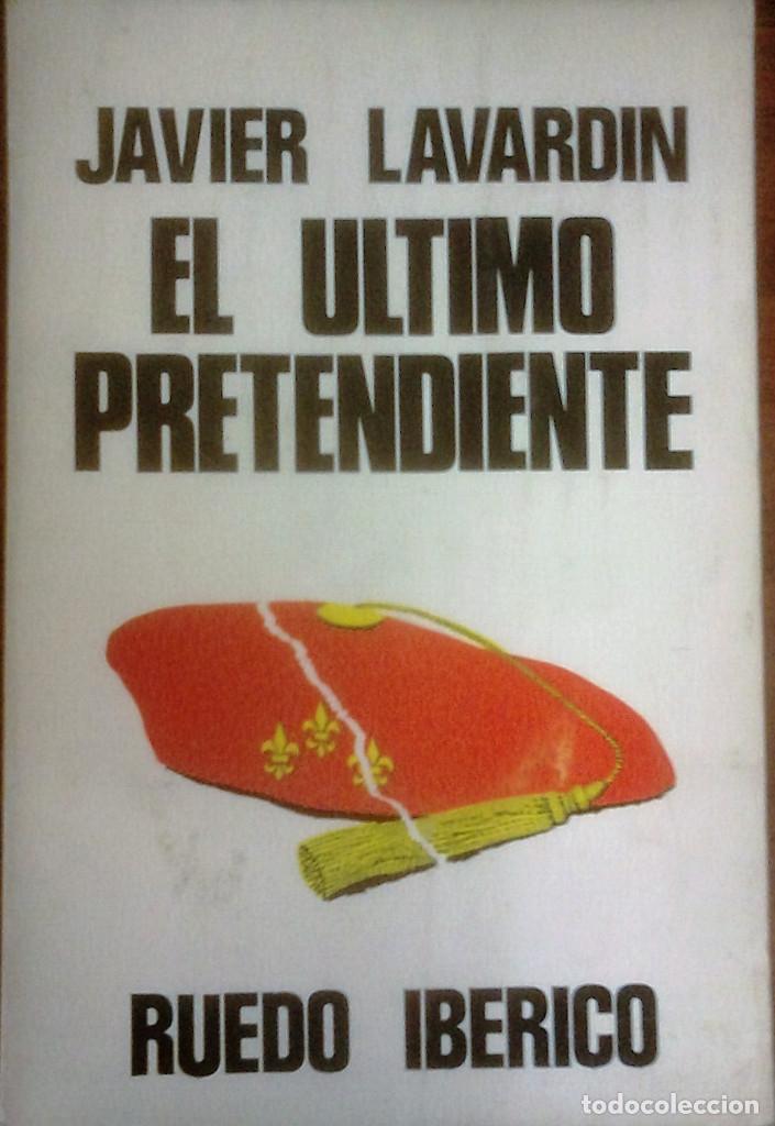 JAVIER LAVARDIN - EL ÚLTIMO PRETENDIENTE (Libros de Segunda Mano - Historia Moderna)