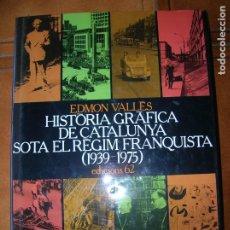 Libros de segunda mano: LIBRO HISTORIA GRAFICA DE CATALUNYA SOTA EL REGIM FRANQUISTA ,1939,1975. Lote 173845557