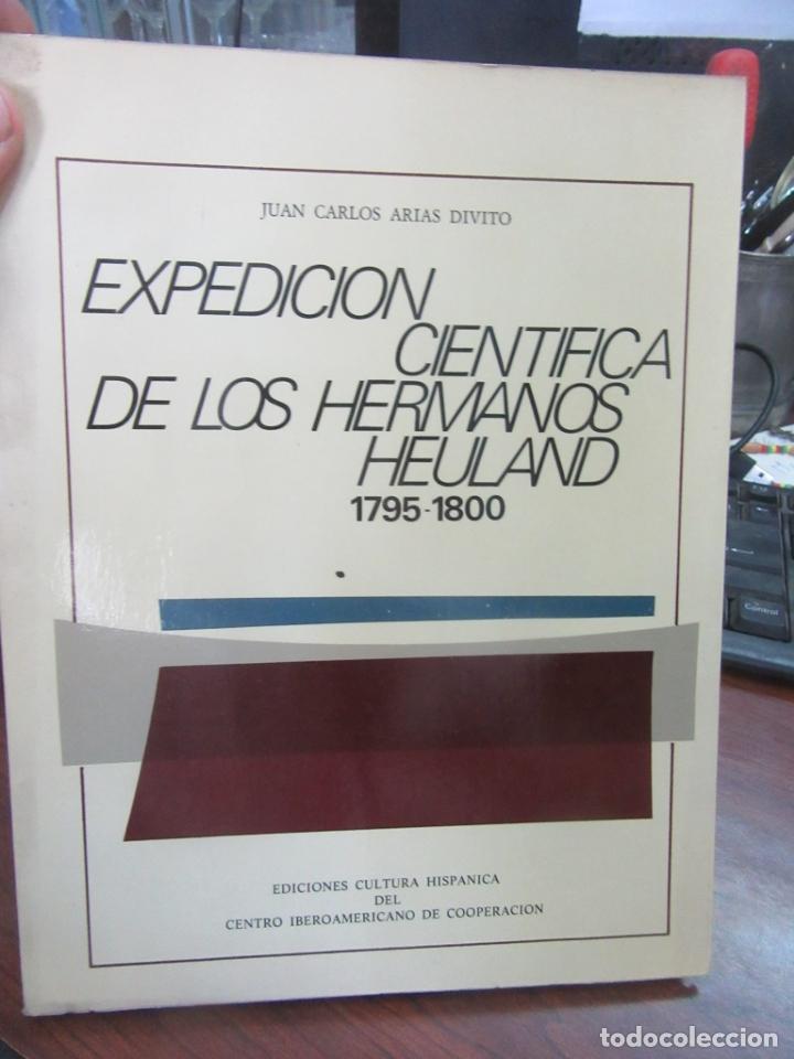 EXPEDICIÓN CIENTÍFICA DE LOS HERMANOS HEULAND 1795-1800. JUAN CARLOS ARIAS DIVITO. L4364-488 (Libros de Segunda Mano - Historia Moderna)