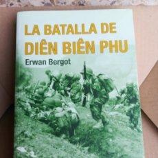 Livros em segunda mão: LA BATALLA DE DIEN BIEN PHU ERWAN BERGOT EDITORIAL MALABAR. Lote 174471163