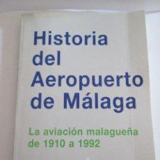 Libros de segunda mano: HISTORIA DEL AEROPUERTO DE MALAGA - 1910 A 1992 - LUIS UTRILLA NAVARRO - AENA 1994 - 332 PAGINAS. Lote 174526270