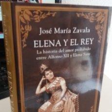 Libros de segunda mano: ELENA Y EL REY. LA HISTORIA DEL AMOR PROHIBIDO ENTRE ALFONSO XII Y ELENA SANZ - ZAVALA, JOSÉ Mª. Lote 174564464