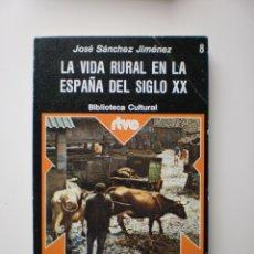 Libros de segunda mano: LA VIDA RURAL EN LA ESPAÑA DEL SIGLO XX. BIBLIOTECA RTVE Nº 8. Lote 174884858