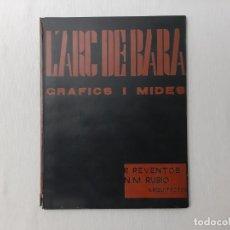 Libros de segunda mano: L'ARC DE BARÀ GRÀFICS I MIDES - R. REVENTÓS N. M RUBIÓ. Lote 174537110