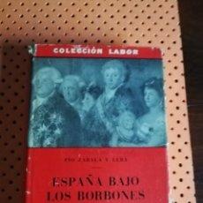Libros de segunda mano: ESPAÑA BAJO LOS BORBONES. PIO ZABALA Y LERA. COLECCIÓN LABOR. 1955. Lote 174986195