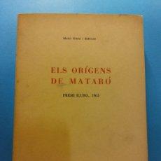 Libros de segunda mano: ELS ORÍGENS DE MATARÓ. PREMI ILURO, 1963. MARIÁ RIBAS I BERTRAN. EDITAT CAIXA D'ESTALVIS DE MATARÓ. Lote 175416532