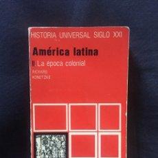 Libros de segunda mano: AMÉRICA LATINA II. LA ÉPOCA COLONIAL RICHARD KONETZKE. Lote 175625870