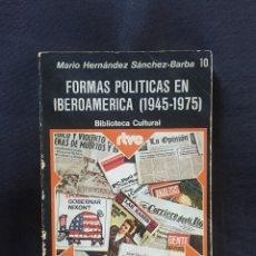 Libros de segunda mano: FORMAS POLÍTICAS EN IBEROAMÉRICA (1945-1975) MARIO HERNÁNDEZ SÁNCHEZ-BARBA. Lote 175626280