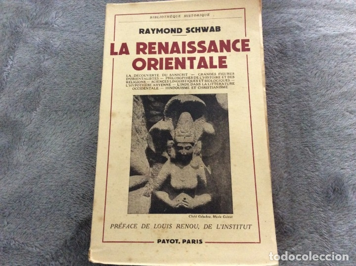 LA RENAISSANCE ORIENTALE RAYMOND SCHWAB EDITÉ PAR PAYOT (1950), 1.ª EDICIÓN. MUY RARA. (Libros de Segunda Mano - Historia Moderna)