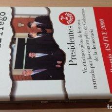Livros em segunda mão: PRESIDENTES - VICTORIA PREGO - 25 AÑOS HISTORIA NARRADA 4 JEFES GOBIERNO DEMOCRACIA/ TEXTO 55 A. Lote 176308883