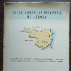 Libros de segunda mano: EXCMA. DIPUTACIÓN PROVINCIAL DE GERONA. 1957. Lote 176368238