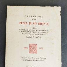 Libros de segunda mano: ESTATUTOS DE LA PEÑA JUAN BREVA , MÁLAGA 1973 . EDICION LIMITADA Y NUMERADA . Lote 176414107