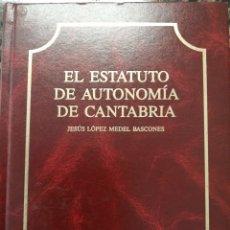 Libros de segunda mano: EL ESTATUTO DE AUTONOMÍA DE CANTABRIA. JESÚS LÓPEZ MEDEL BASCONES.1991. Lote 176419000