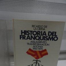 Libros de segunda mano: HISTORIA DEL FRANQUISMO. ORIGENES Y CONFIGURACION (1939-1945) Y AISLAMIENTO, TRANSFORMACION Y AGONIA. Lote 176486539